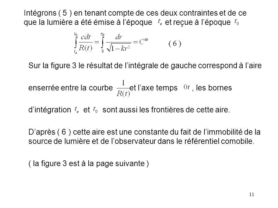 Intégrons ( 5 ) en tenant compte de ces deux contraintes et de ce que la lumière a été émise à l'époque et reçue à l'époque