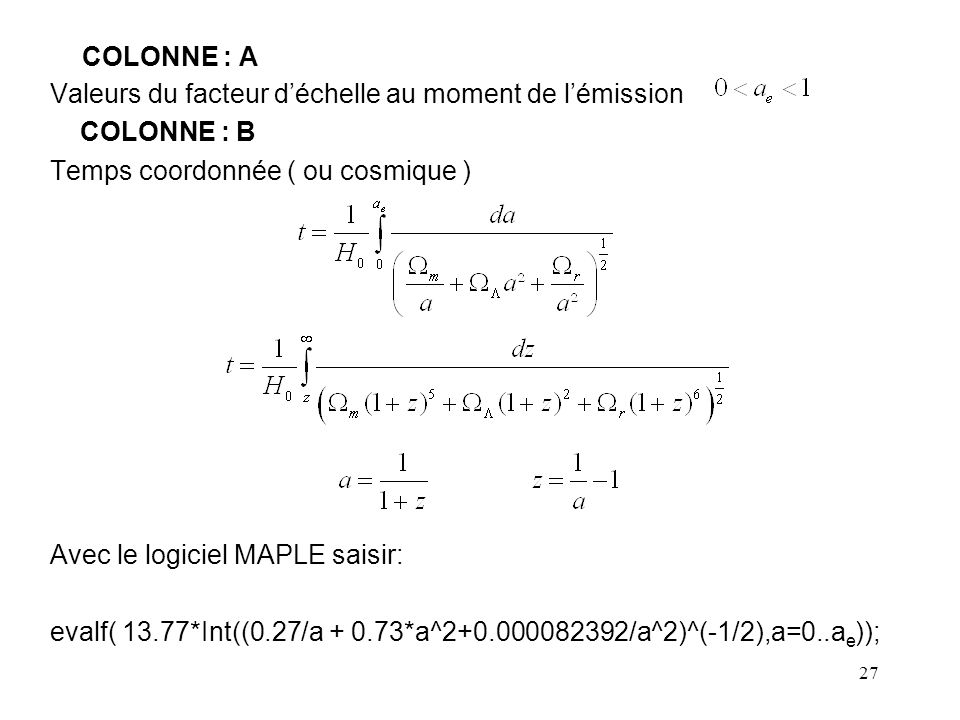 COLONNE : A Valeurs du facteur d'échelle au moment de l'émission. COLONNE : B. Temps coordonnée ( ou cosmique )