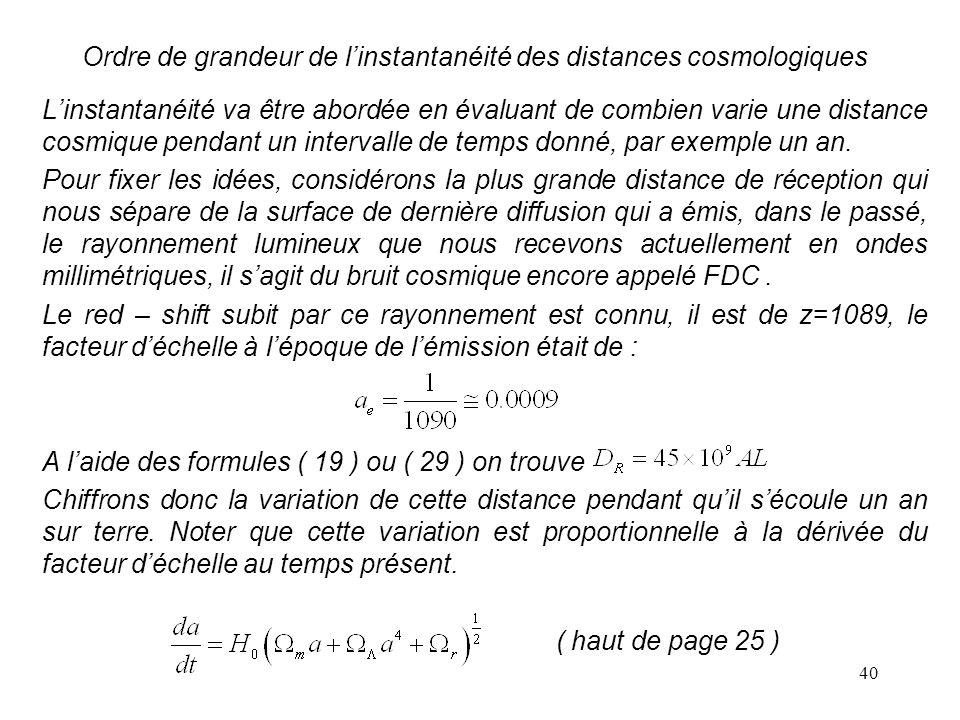 Ordre de grandeur de l'instantanéité des distances cosmologiques