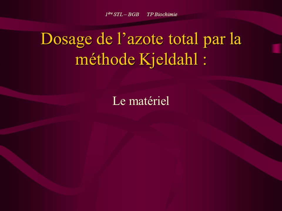 Dosage de l'azote total par la méthode Kjeldahl :