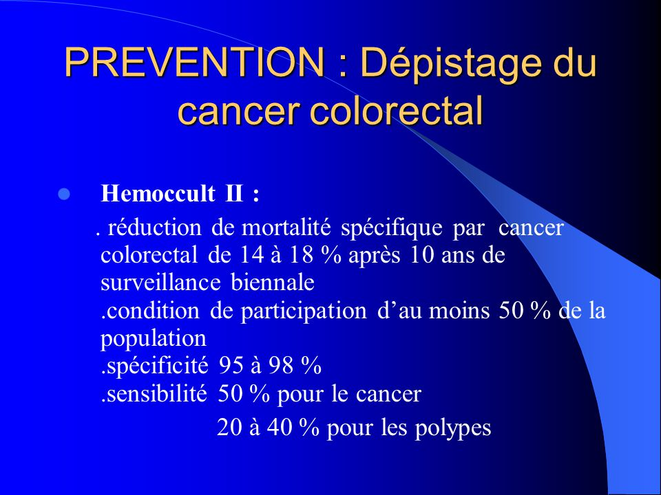 PREVENTION : Dépistage du cancer colorectal