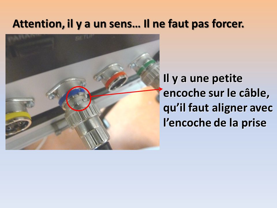 Attention, il y a un sens… Il ne faut pas forcer.