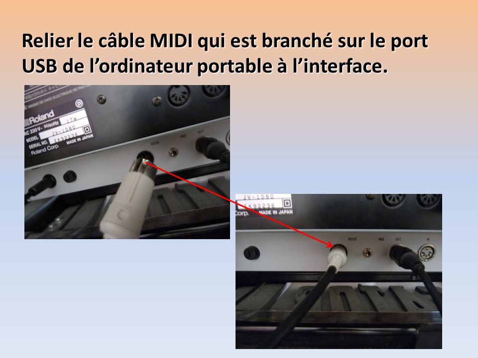 Relier le câble MIDI qui est branché sur le port