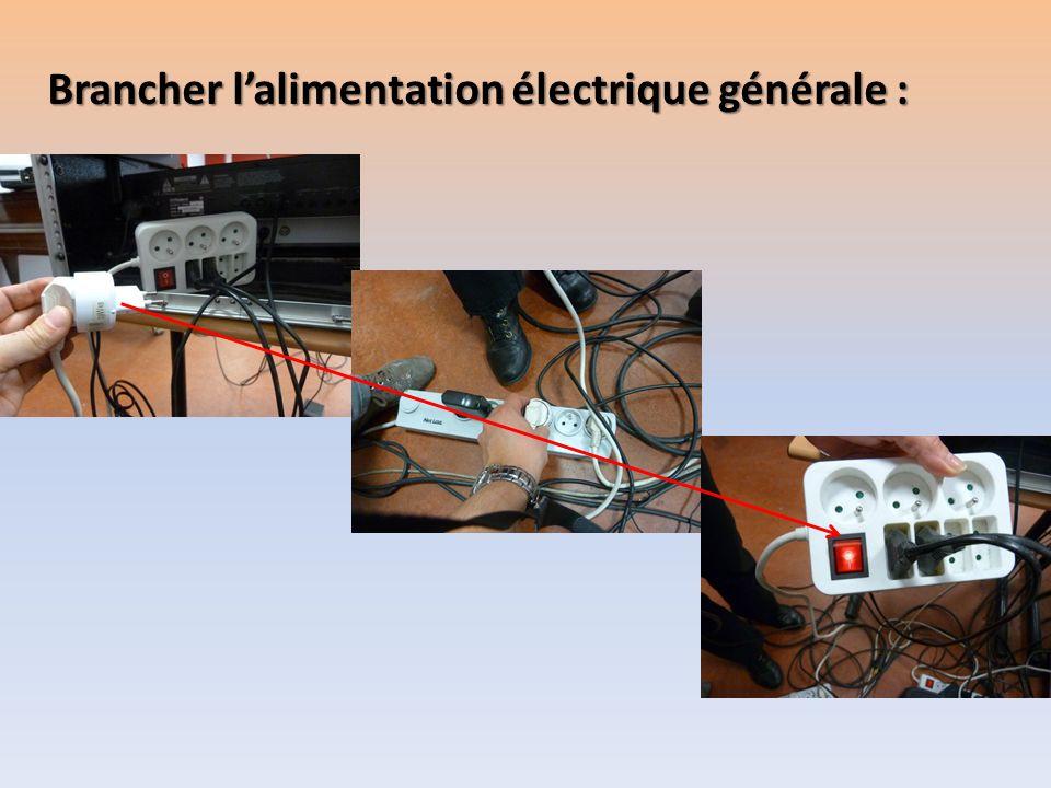 Brancher l'alimentation électrique générale :