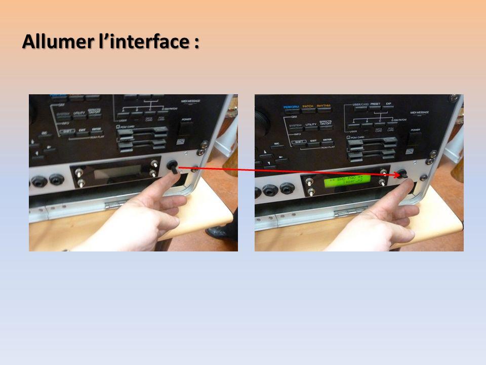 Allumer l'interface :