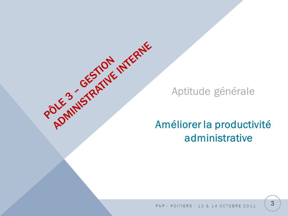 PÔLE 3 – GESTION ADMINISTRATIVE INTERNE