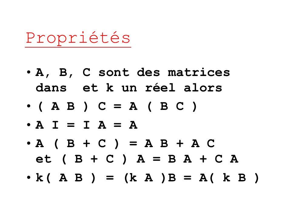 Propriétés A, B, C sont des matrices dans et k un réel alors