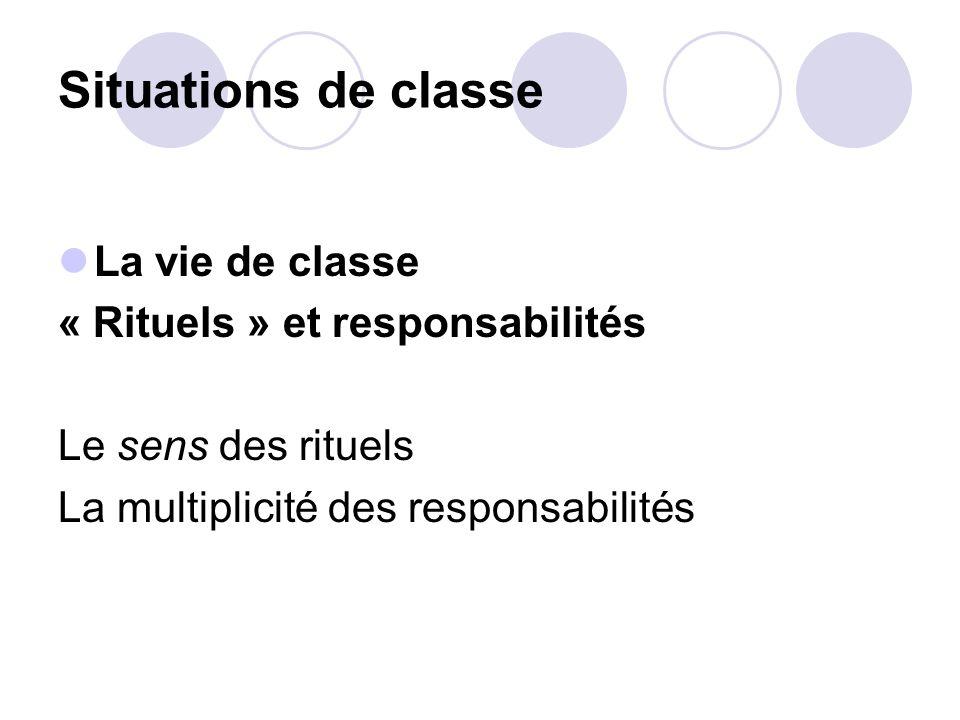 Situations de classe La vie de classe « Rituels » et responsabilités