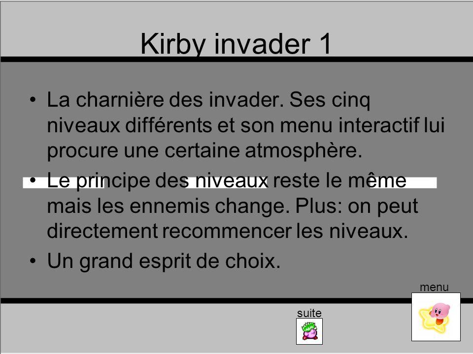 Kirby invader 1 La charnière des invader. Ses cinq niveaux différents et son menu interactif lui procure une certaine atmosphère.