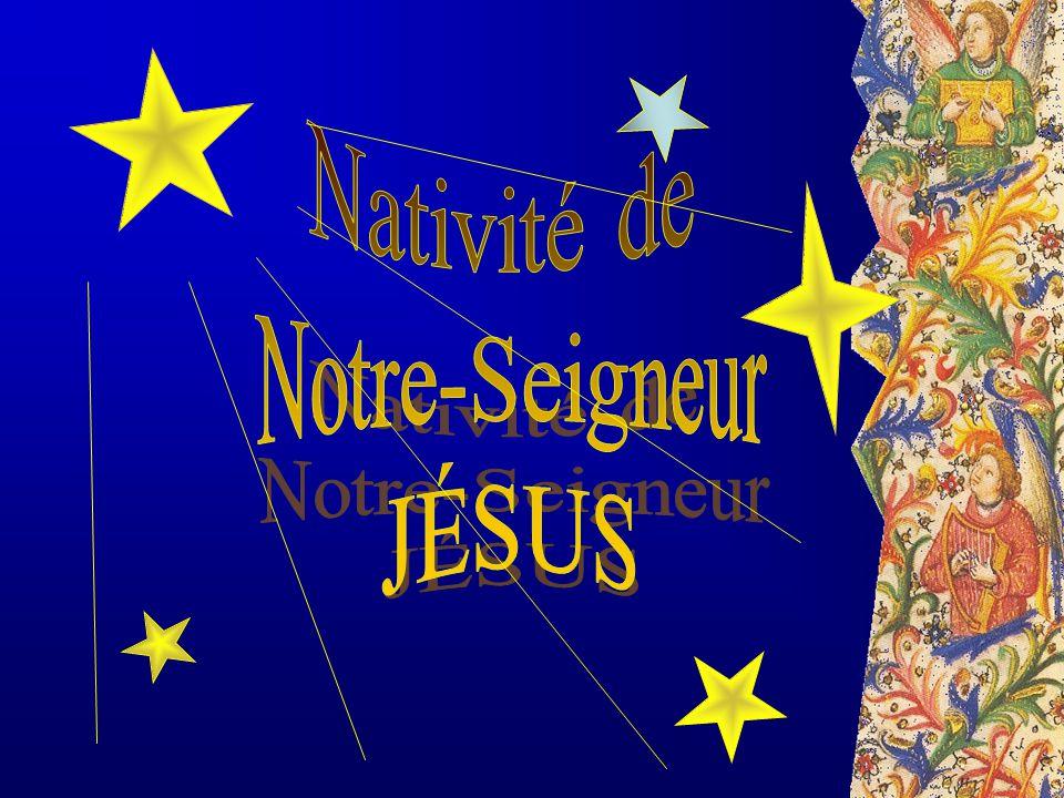Nativité de Notre-Seigneur JÉSUS