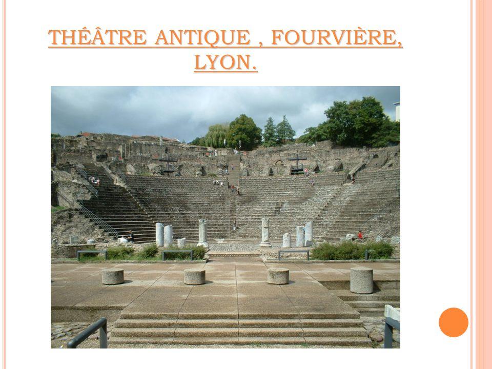 THÉÂTRE ANTIQUE , FOURVIÈRE, LYON.