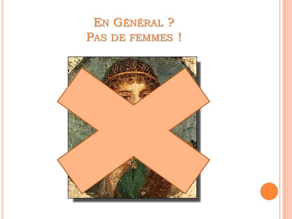 En Général Pas de femmes !