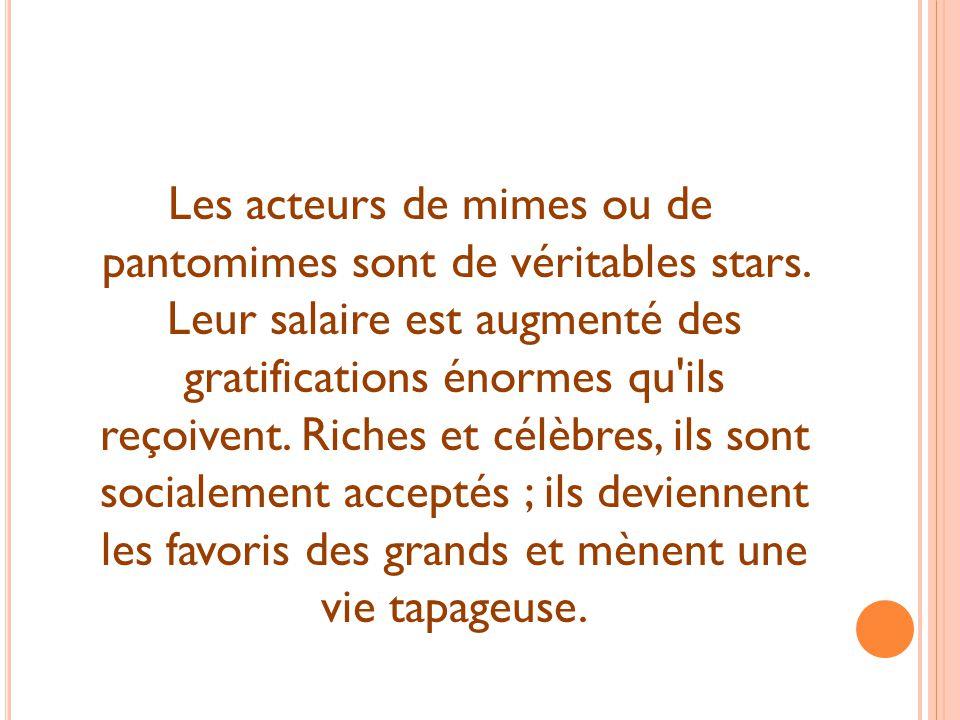 Les acteurs de mimes ou de pantomimes sont de véritables stars