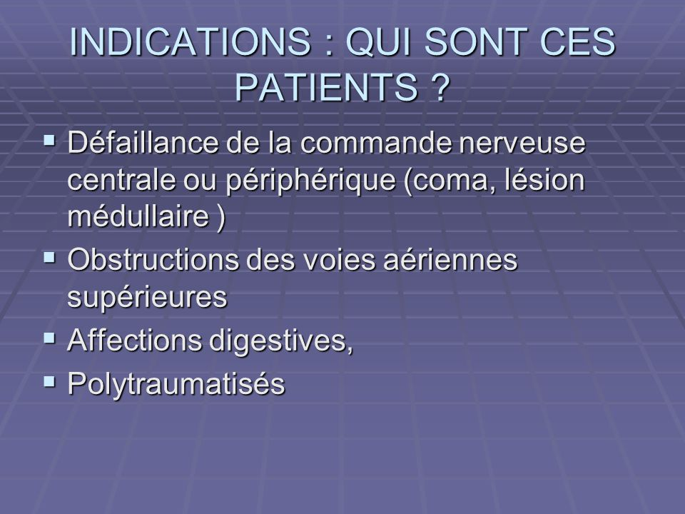 INDICATIONS : QUI SONT CES PATIENTS