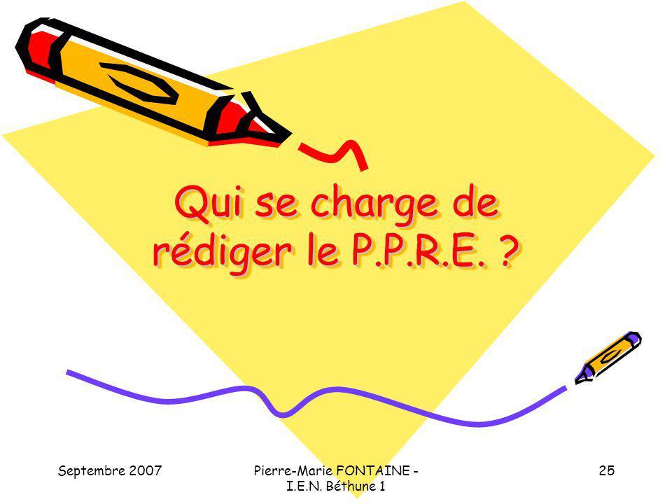 Qui se charge de rédiger le P.P.R.E.