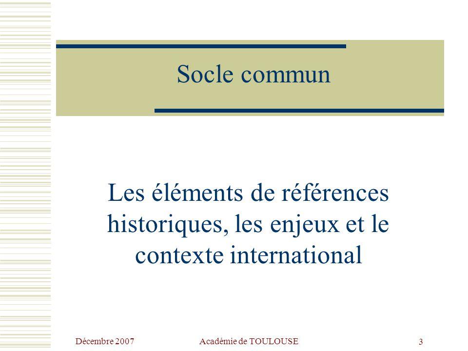 Socle commun Les éléments de références historiques, les enjeux et le contexte international. Décembre 2007.