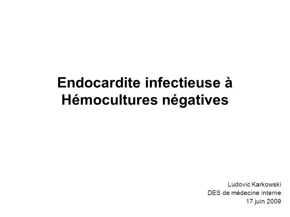Endocardite infectieuse à Hémocultures négatives
