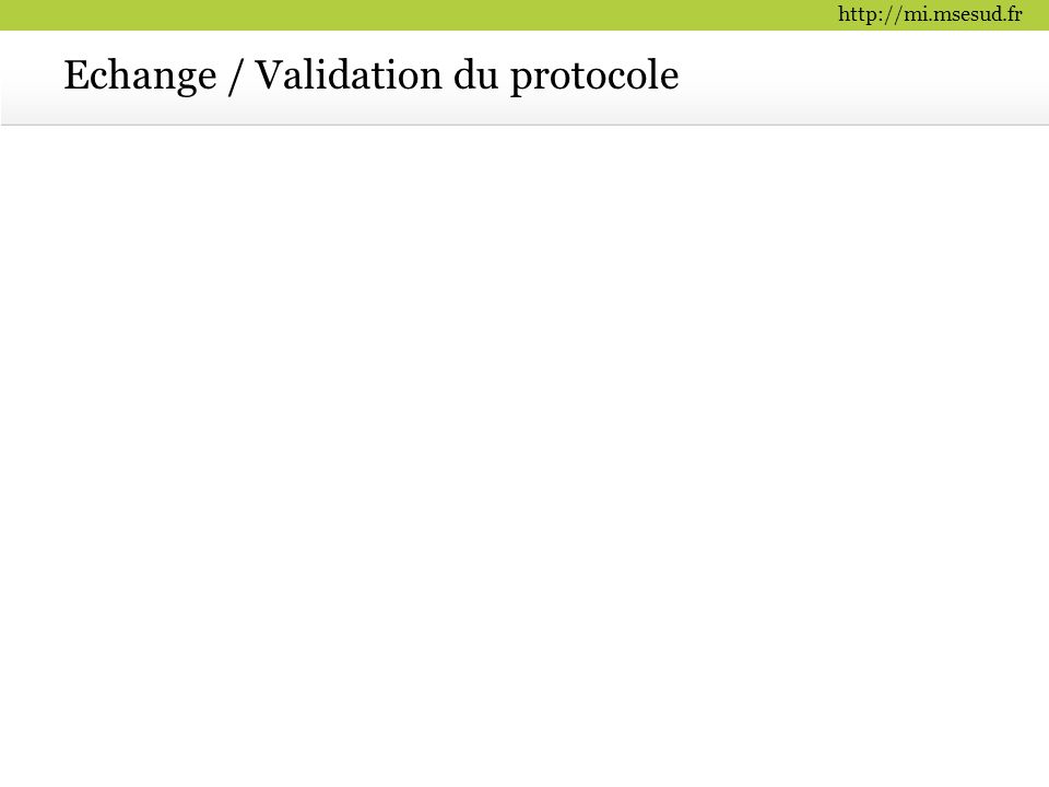 Echange / Validation du protocole