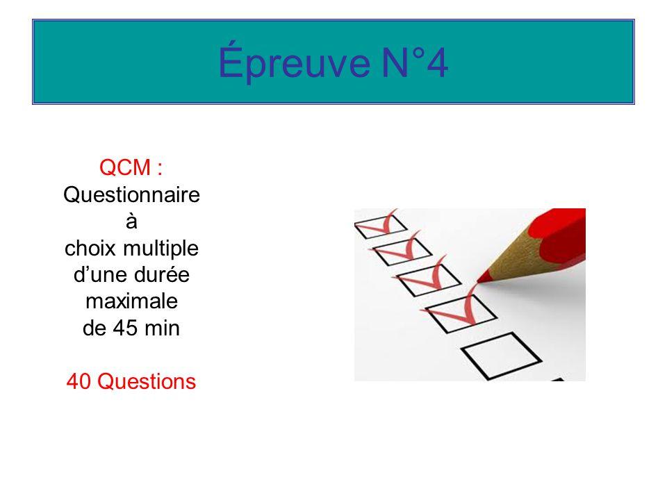 Épreuve N°4 QCM : Questionnaire à choix multiple d'une durée maximale