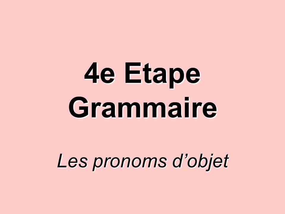 4e Etape Grammaire Les pronoms d'objet