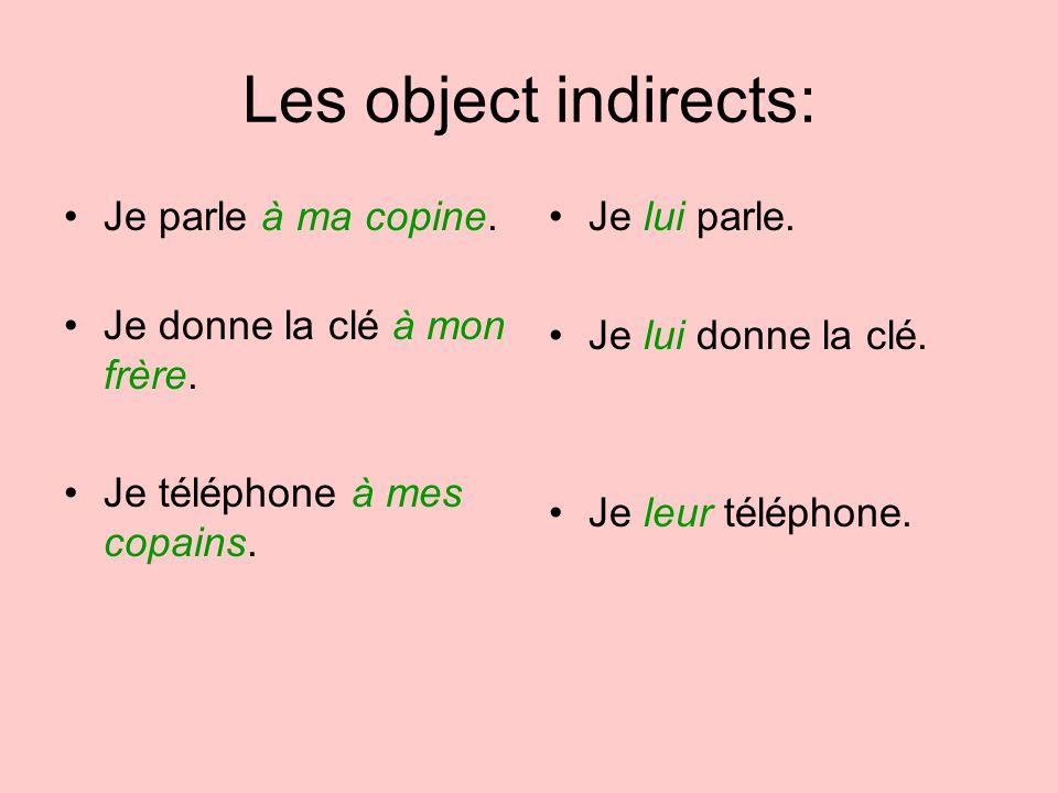 Les object indirects: Je parle à ma copine.