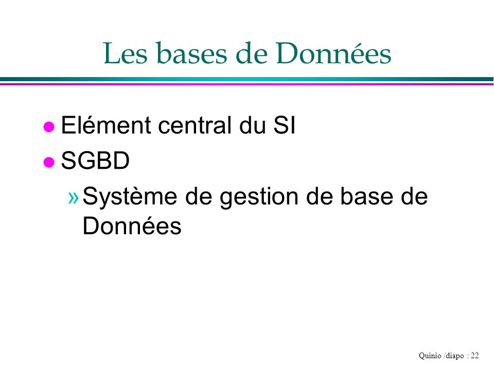 Les bases de Données Elément central du SI SGBD