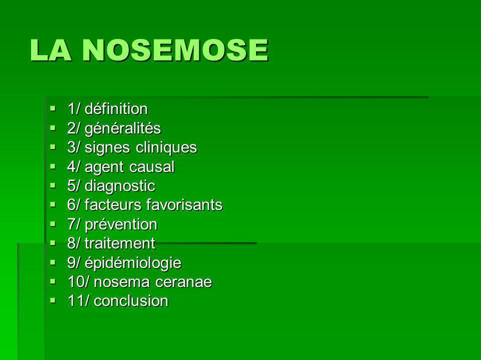 LA NOSEMOSE 1/ définition 2/ généralités 3/ signes cliniques