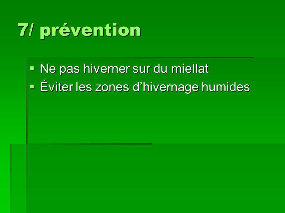 7/ prévention Ne pas hiverner sur du miellat
