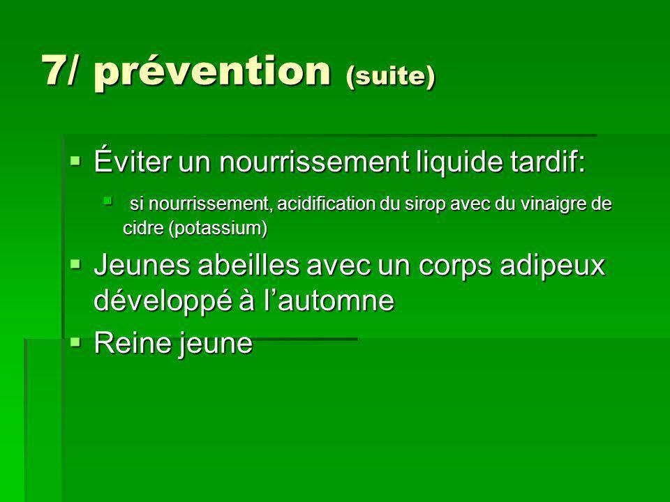 7/ prévention (suite) Éviter un nourrissement liquide tardif: