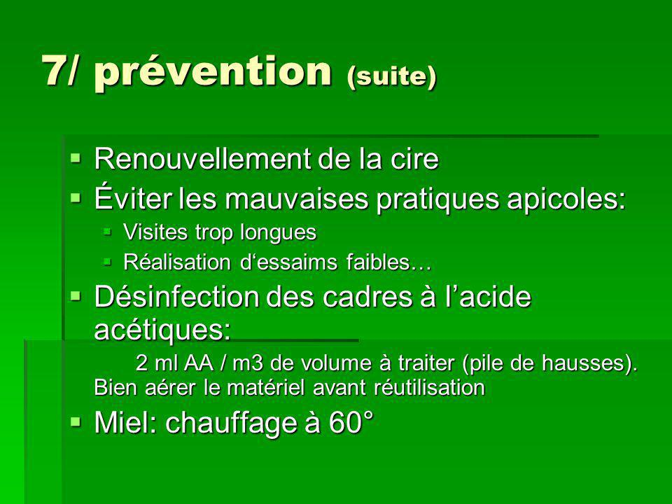 7/ prévention (suite) Renouvellement de la cire