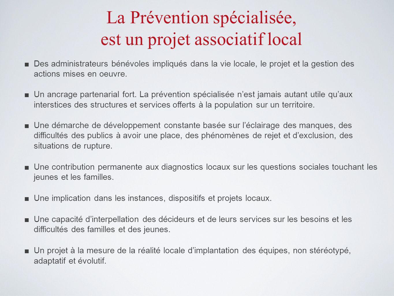 La Prévention spécialisée, est un projet associatif local