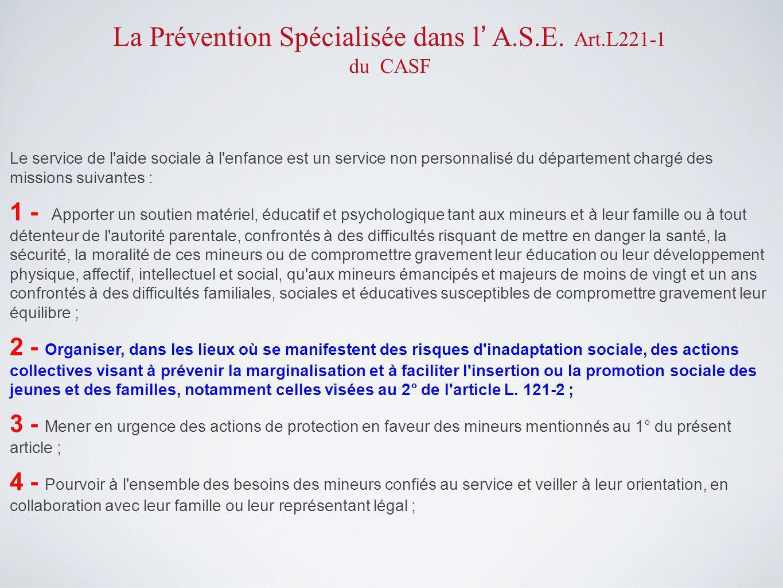 La Prévention Spécialisée dans l' A.S.E. Art.L221-1 du CASF