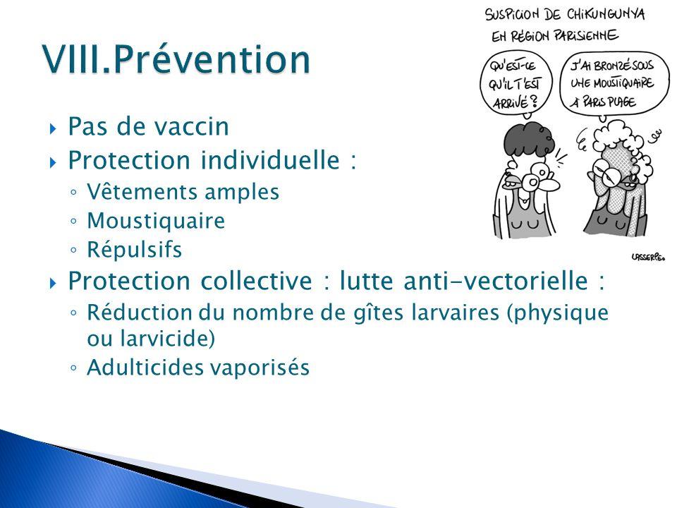 Prévention Pas de vaccin Protection individuelle :
