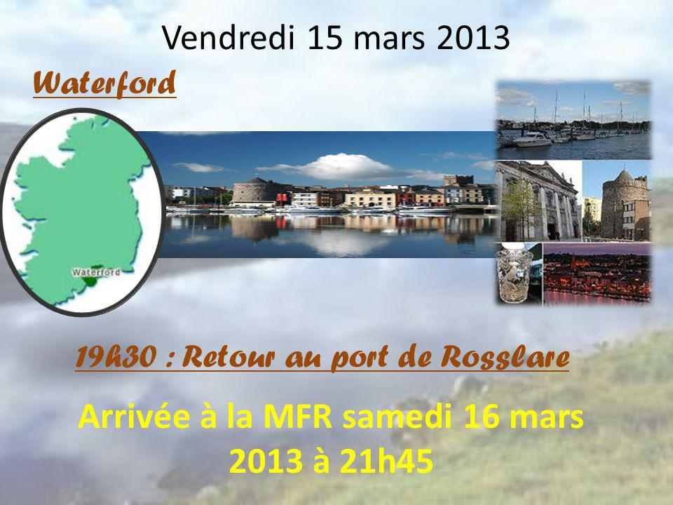 Arrivée à la MFR samedi 16 mars 2013 à 21h45