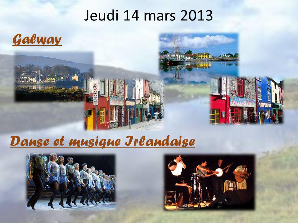 Jeudi 14 mars 2013 Galway Danse et musique Irlandaise