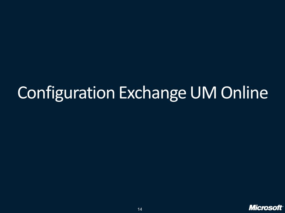 Configuration Exchange UM Online