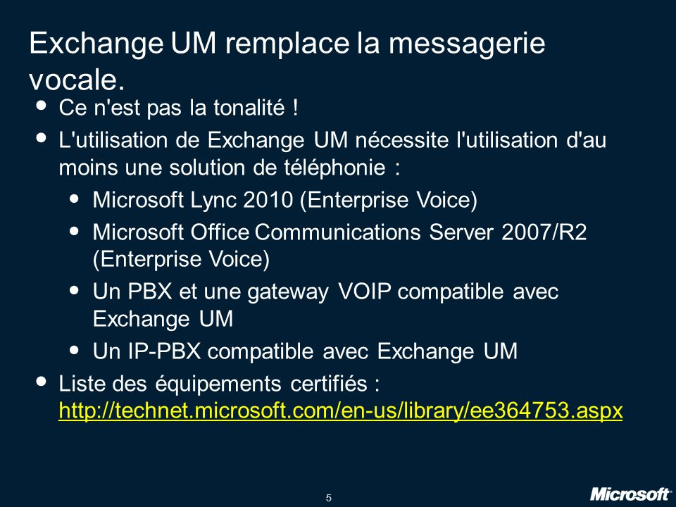 Exchange UM remplace la messagerie vocale.