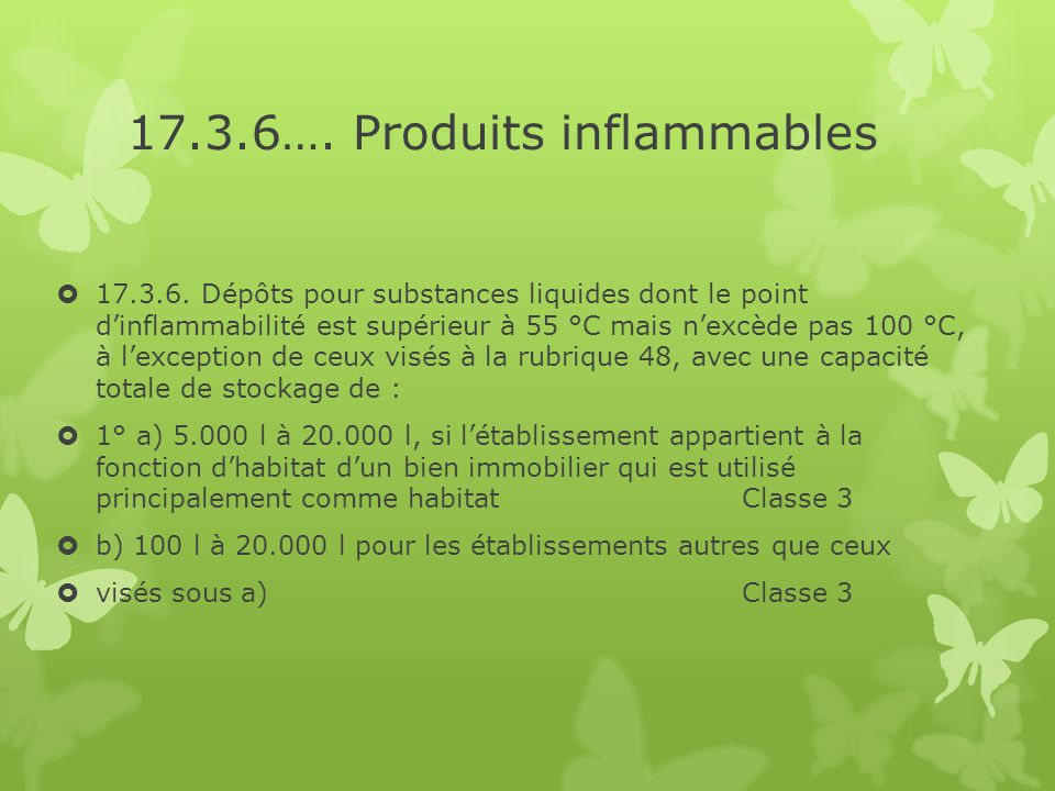 17.3.6…. Produits inflammables