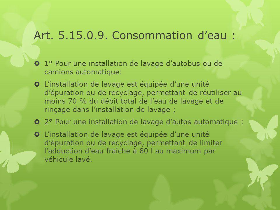 Art. 5.15.0.9. Consommation d'eau :