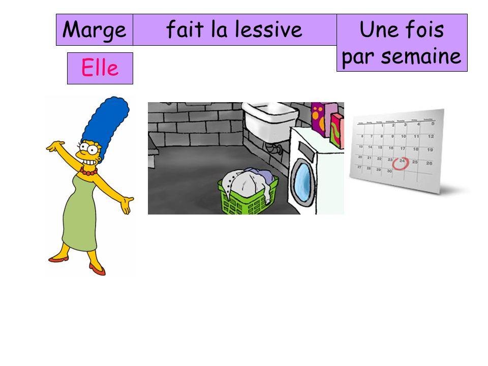 Marge fait la lessive Une fois par semaine Elle