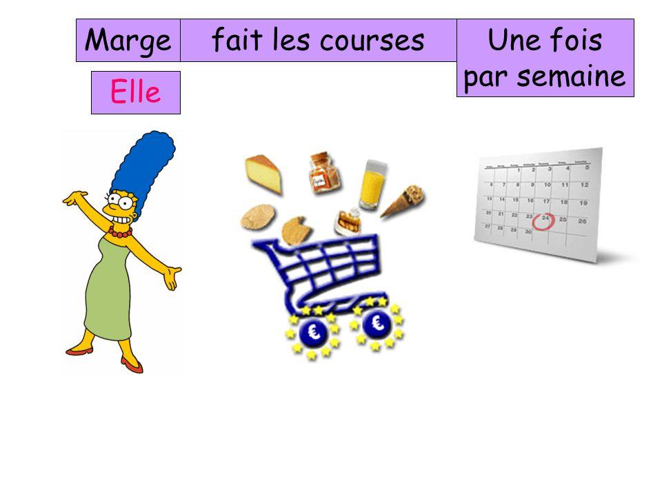 Marge fait les courses Une fois par semaine Elle