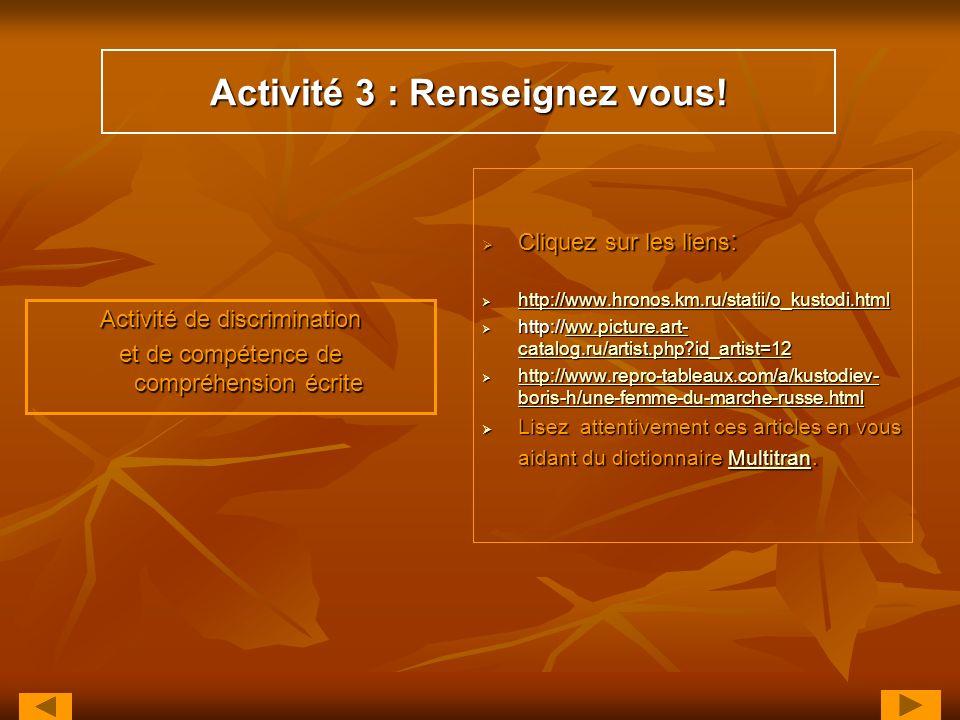 Activité 3 : Renseignez vous!