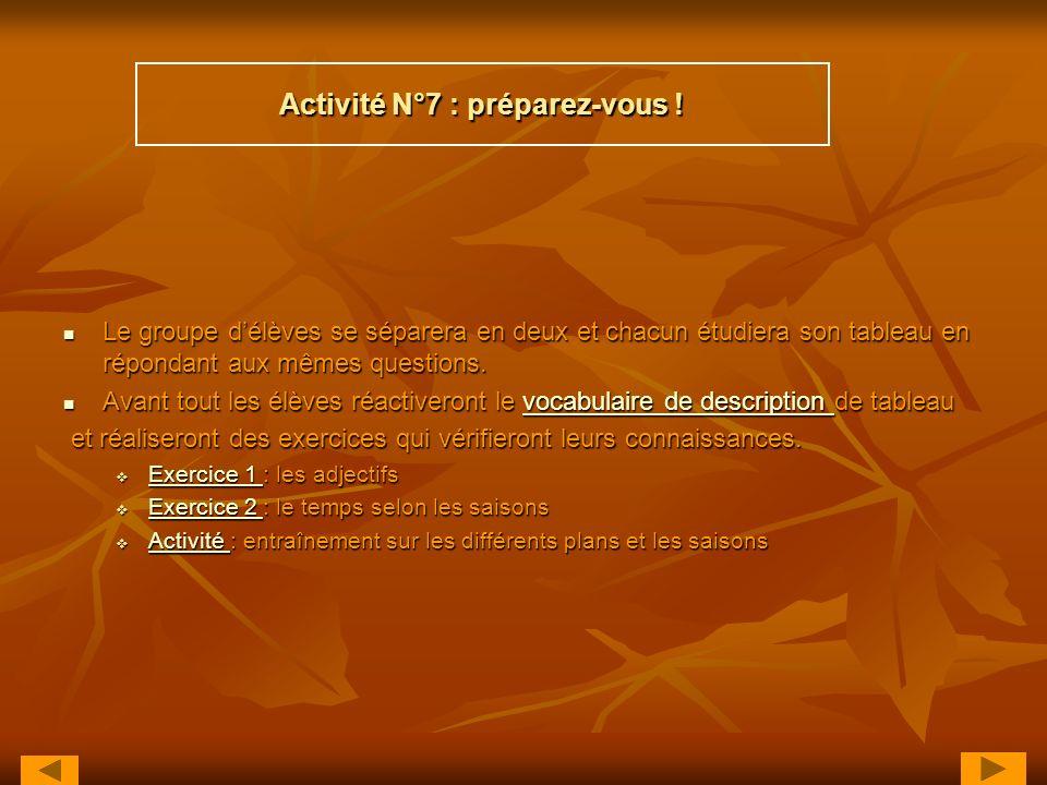 Activité N°7 : préparez-vous !