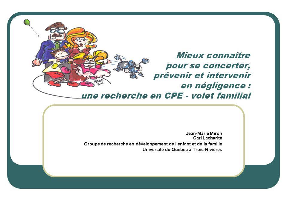 Mieux connaître pour se concerter, prévenir et intervenir en négligence : une recherche en CPE - volet familial
