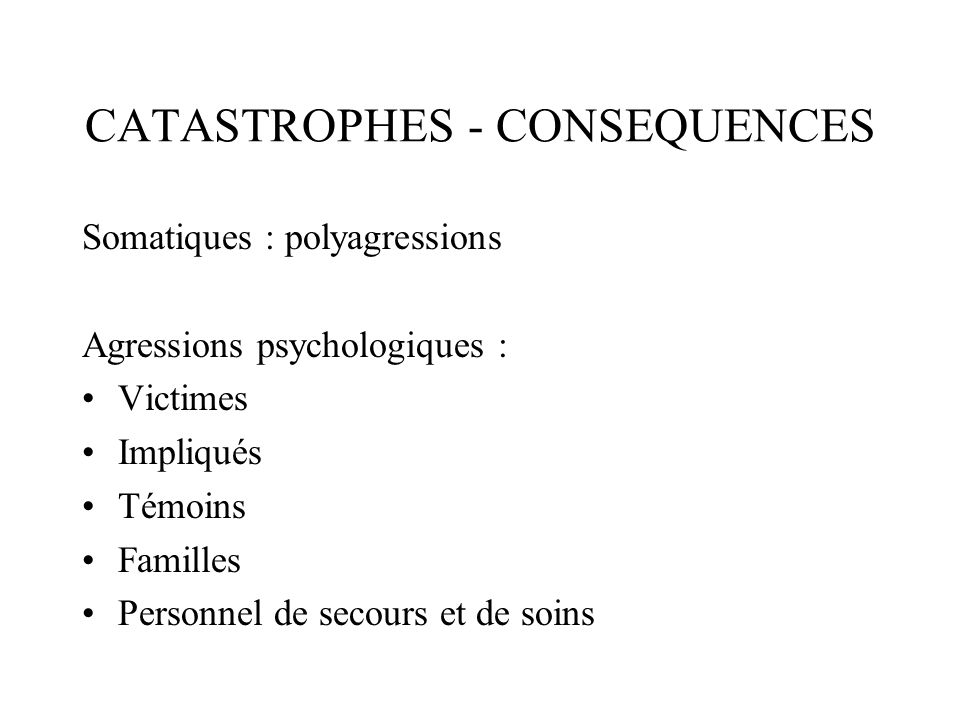 CATASTROPHES - CONSEQUENCES