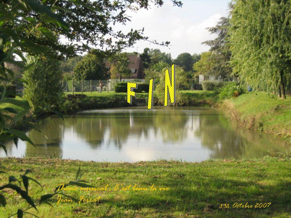 F I N Thème musical : C'est beau la vie Jean Ferrat J.M. Octobre 2007