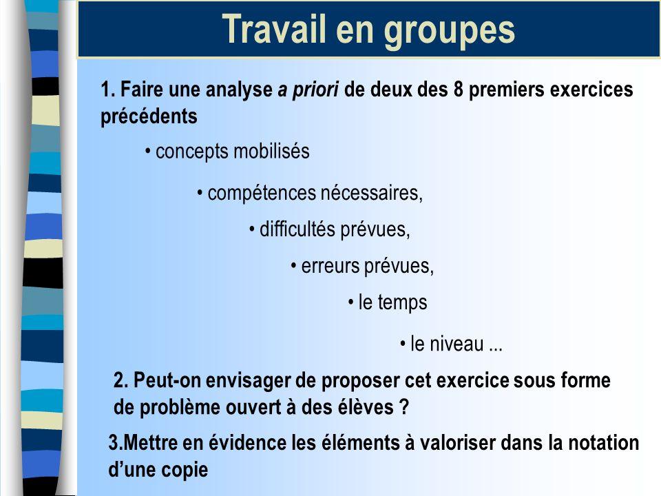 Travail en groupes 1. Faire une analyse a priori de deux des 8 premiers exercices précédents. concepts mobilisés.