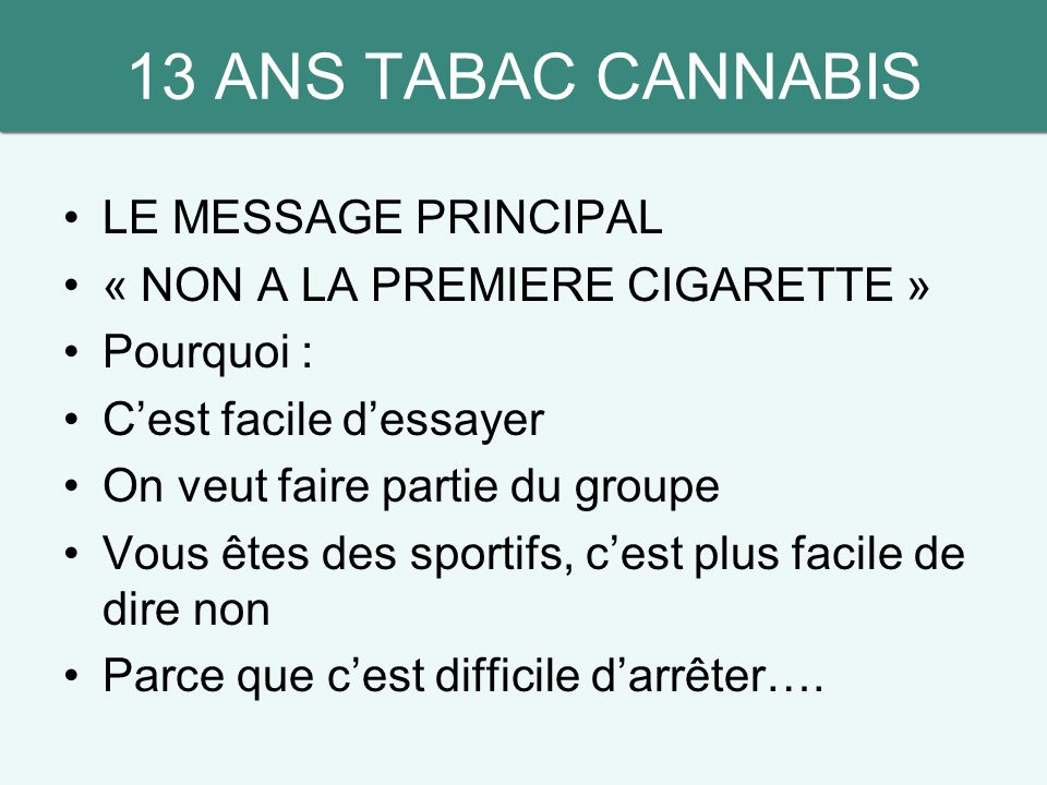 13 ANS TABAC CANNABIS LE MESSAGE PRINCIPAL
