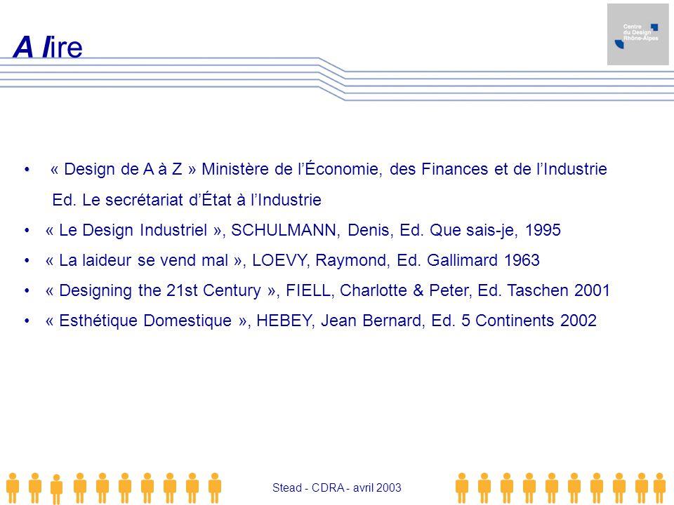 Stead - avril 03 A lire. « Design de A à Z » Ministère de l'Économie, des Finances et de l'Industrie.