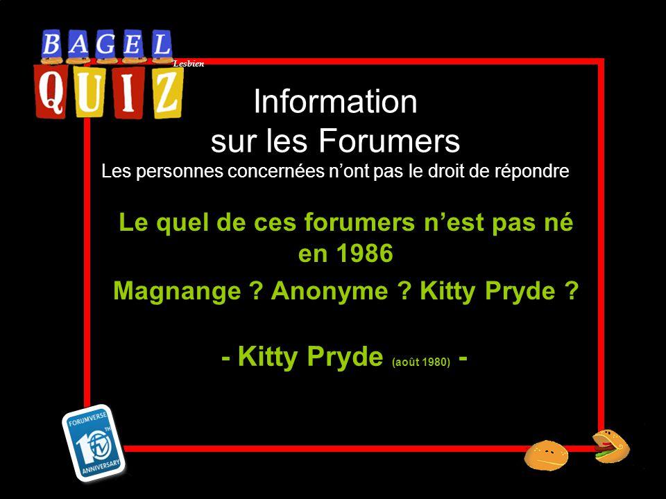 Information sur les Forumers Les personnes concernées n'ont pas le droit de répondre